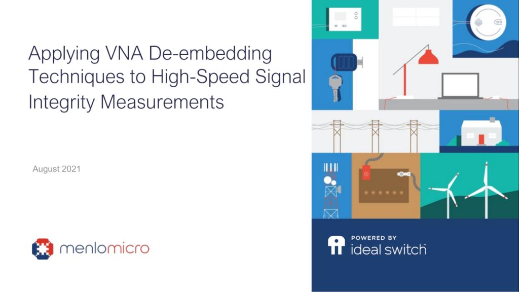 VNA De-embedding Techniques for Signal Integrity measurement MEMS switch